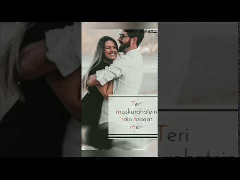 Teri Muskurahat Hai Takat Meri || Whatsapp Status|| Romantic Status & Fully Sad Status