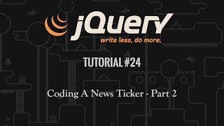 jQuery Tutorial 23: Creating jQuery News Ticker - Part 1