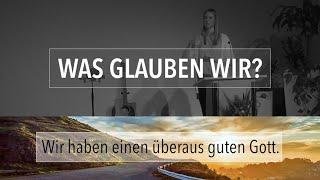 Wir haben einen überaus guten Gott - Was glauben wir - 1. Mose 1 - Laura Wilhelm