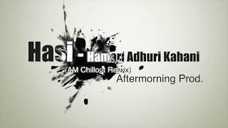 Hasi Ban Gaye   Aftermorning Unplugged   Hamari Adhuri Kahani