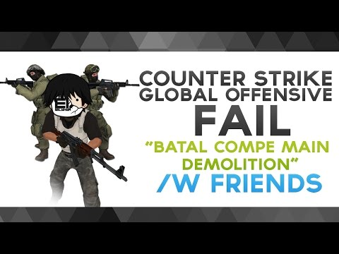 "CS:GO - ""Batal Compe, Main Demolition"" /w Friends"