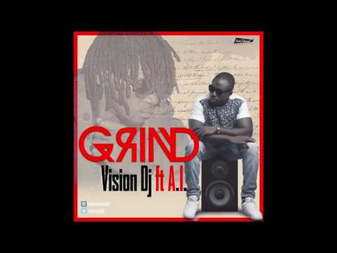 Vision Dj - Grind Ft A.I. (Prod. by Kuvie) Clean Version