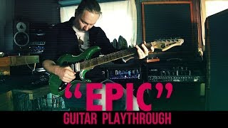 Epic - guitar playthrough. Melodic instrumental rock metal.  Hirajoshi scale. Exploding Guitar
