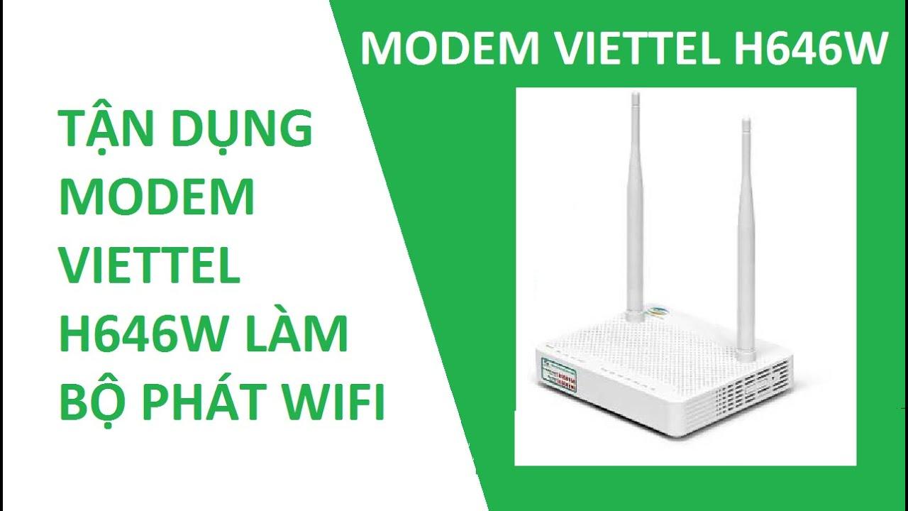 Cài đặt modem wifi cáp Quang Viettel H646W làm bộ phát wifi