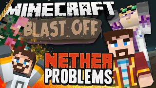 Minecraft Mods - Blast Off! #83 NETHER PROBLEMS
