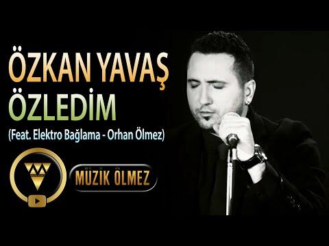 Özkan Yavaş - Özledim (feat. Elektro Bağlama - Orhan Ölmez)