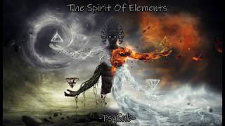 The Spirit Of Elements - Psybient /Downtempo /Chillgressive Mix (92 to 115 bpm)