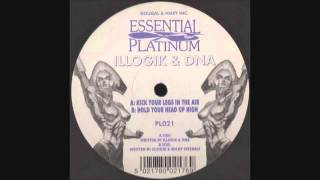 Illogik & DNA - Kick Your Legs In The Air