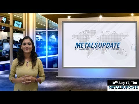 Daily Metals- Iron,Steel,Copper,Aluminium,Zinc,Nickel-Prices,News,Analysis & Forecast - 10/08/2017