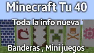 NOTICIAS MINECRAFT TU 40 / Mas mini juegos , Banderas y mas / Ps4 Ps3 Xbox one Xbox360 Wii U PsVita