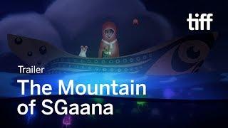 THE MOUNTAIN OF SGAANA Trailer | TIFF Kids 2018