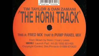 Tim Taylor & Dan Zamani - The Horn Track (Pump Panel Mix)