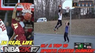NBA 2K17 IN REAL LIFE PARK! W/ A TOP 10 SPORT...