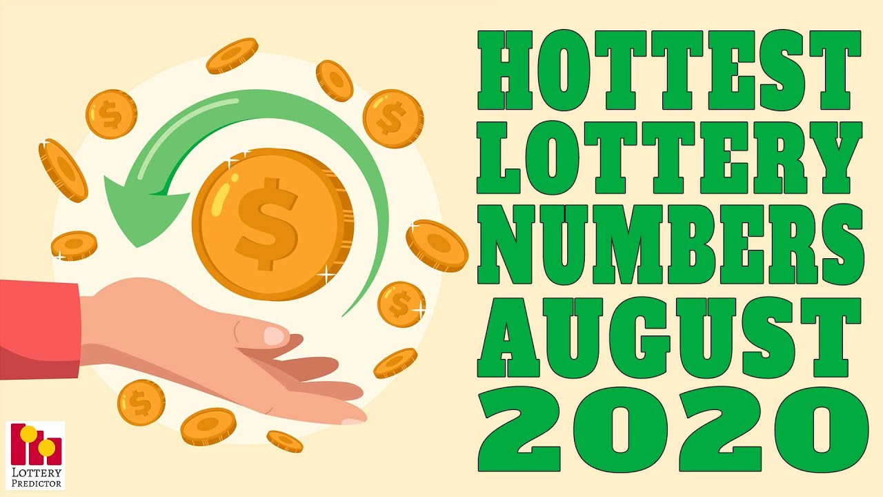 Hottest Pick 3 & 4 Lottery Numbers For August 2020