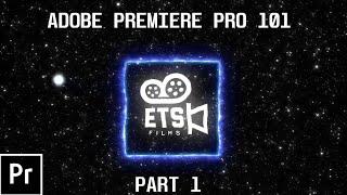School Of ETS || Adobe Premier Pro 101 Basic Editing Tutorial (Part 1)