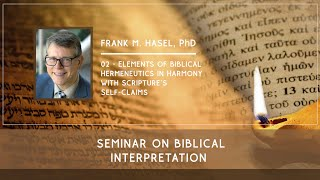 2: Elements of Biblical Hermeneutics in Harmony with Scripture's Self-Claims - Frank M. Hasel