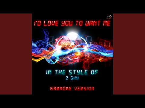 I'd Love You to Want Me (In the Style of 2 Shy) (Karaoke Version)