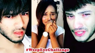 BEST Weep Eye Challenge Musical.ly India Compilation 2018 | NEW #WeepEyeChallenge Tik Tok Collection
