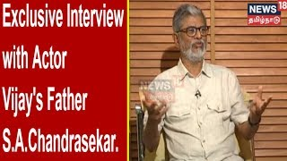 Exclusive Interview with Actor Vijay's Father S.A.Chandrasekar | Vellum Sol | News18 Tamil Nadu