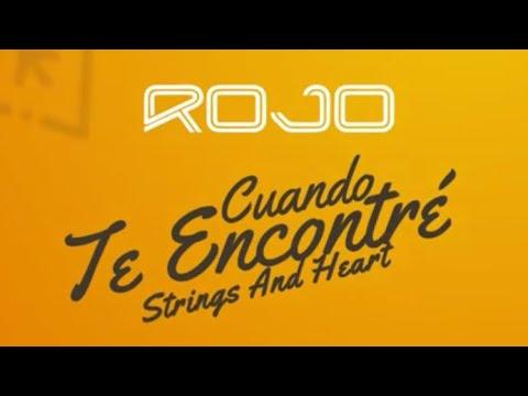 Rojo Feat Strings and Heart | Cuando Te Encontr� | Video de Letras Oficial (Lyric Video)