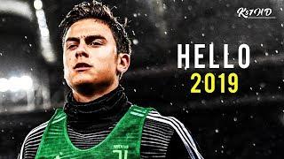 Paulo Dybala 2019 -  Hello | Juventus | Skills & Goals | HD
