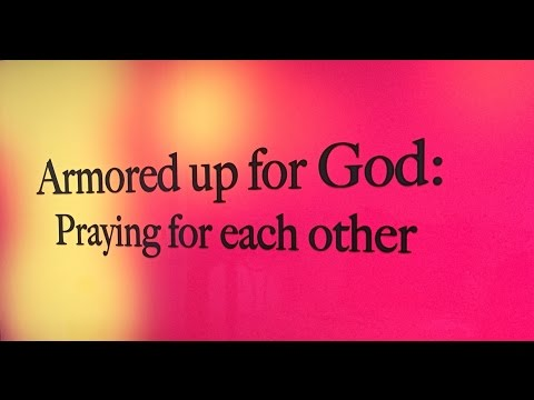Armored up for God: Praying for each other