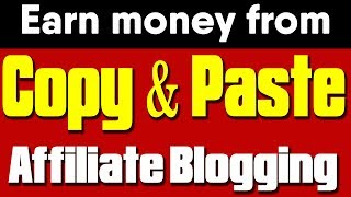 Use Online Copy and Paste Job technique in Affiliate Blogging &  Promotion