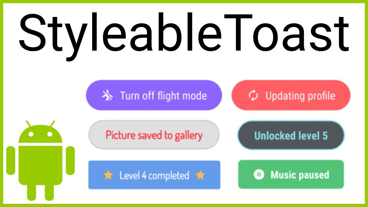 Styleable Toast Library – Your Guide to Free High Quality Tutorials