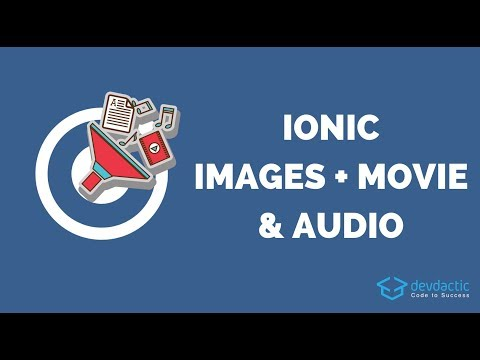 The Ionic 4 Media Files Guide (Images, Movies & Audio) thumbnail