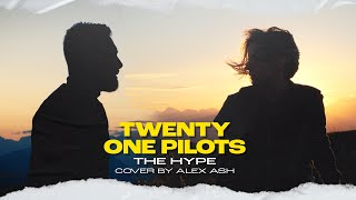 The Hype - Twenty One Pilots | (Cover by Alex Ash)