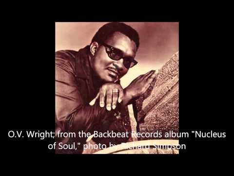 O.V. Wright - Don't let my baby ride