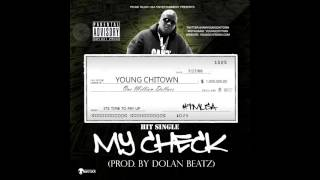 young chitown my check prod by dolan beatz
