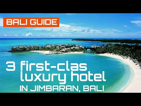 Bali Hotels: 3 first-class luxury hotel in Jimbaran Bali, Travel Guide