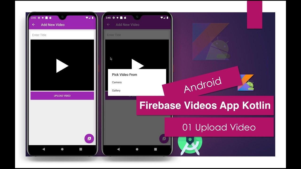Firebase Videos App Kotlin   Android Studio   01 Upload Videos