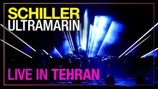 "SCHILLER: ""Ultramarin"" // Live in Tehran // PREVIOUSLY UNRELEASED"