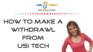 How To Make A Withdrawl From USI Tech
