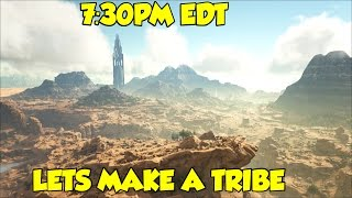 Ark Scorched Earth Lets Make A Tribe! COME JOIN!