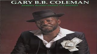 Gary B.B. Coleman - Dealin' From The Bottom Of The Deck