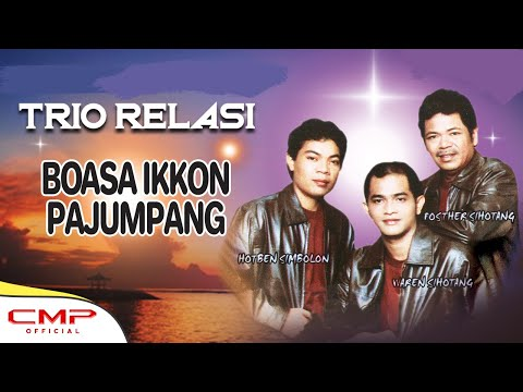 Trio Relasi - Boasa Ikkon Pajumpang (Official Lyric Video)