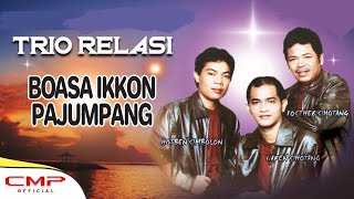 Trio Relasi - Boasa Ikkon Pajumpang (Official Lyric Video)