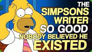 The Simpsons Writer So Good Nobody Believed He Existed (Let's NOT Hop On a Call)