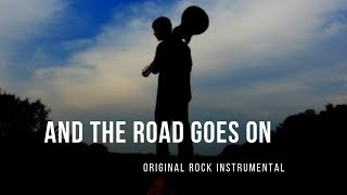 And The Road Goes On (Original)