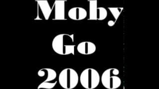 Watch Moby Go  2006 video