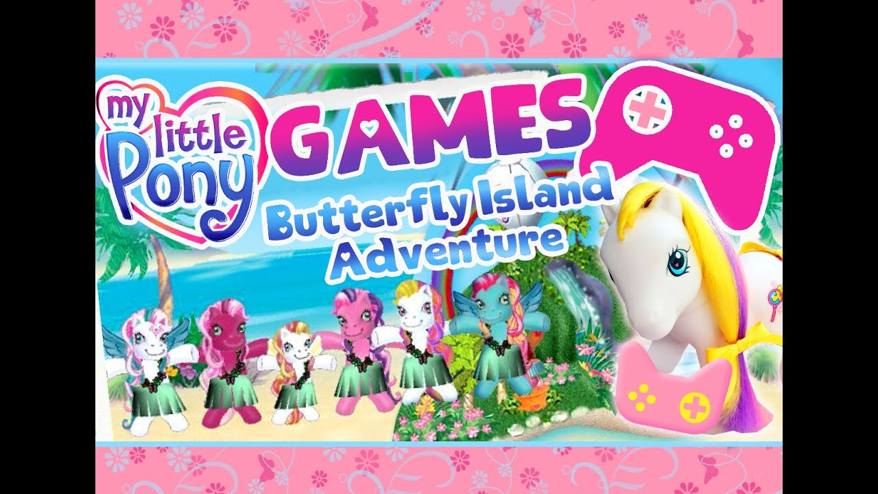 MY LITTLE PONY / / GAMES / / Butterfly Island Adventure