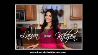 Laura in the Kitchen - Cooking Show