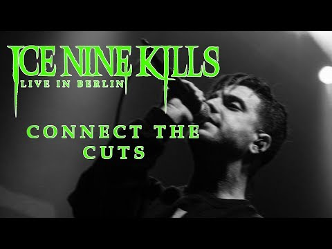 ICE NINE KILLS - Connect the Cuts [LIVE IN BERLIN]