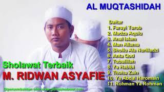 Sholawat Terbaik M. RIDLWAN ASYAFIE vocalis AL MUQTASHIDAH Langitan HD