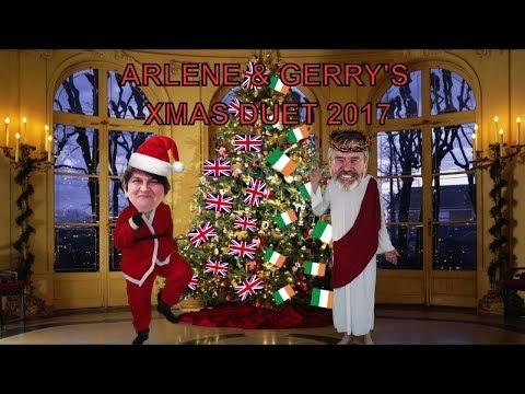 Arlene & Gerry's XMAS Duet 2017//Arlene Foster & Gerry Adams//Enjoyment for the world (too much ?)