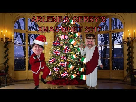 Arlene & Gerry's XMAS Duet 2017//Arlene Foster & Gerry Adams//Enjoyment for the world (too much ?)