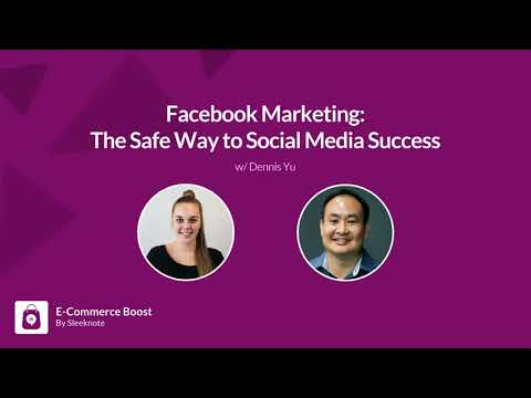 EP #35 Facebook Marketing: The Safe Way to Social Media Success w. Dennis Yu